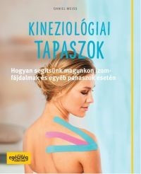 KÖNYV: Daniel Weiss: Kineziológiai tapaszok-Hogyan segítsünk magunkon izomfájdalmak és…